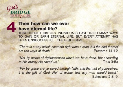 Then how can we ever have eternal life?